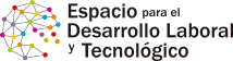 Noticias del Espacio del Desarrollo Laboral y Tecnológico